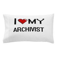 I love my Archivist Pillow Case