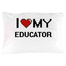 I love my Educator Pillow Case