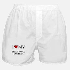 I love my Electronics Engineer Boxer Shorts