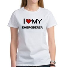 I love my Embroiderer T-Shirt