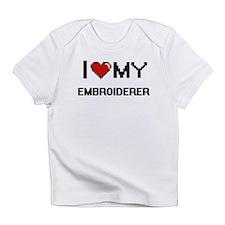 I love my Embroiderer Infant T-Shirt