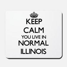 Keep calm you live in Normal Illinois Mousepad