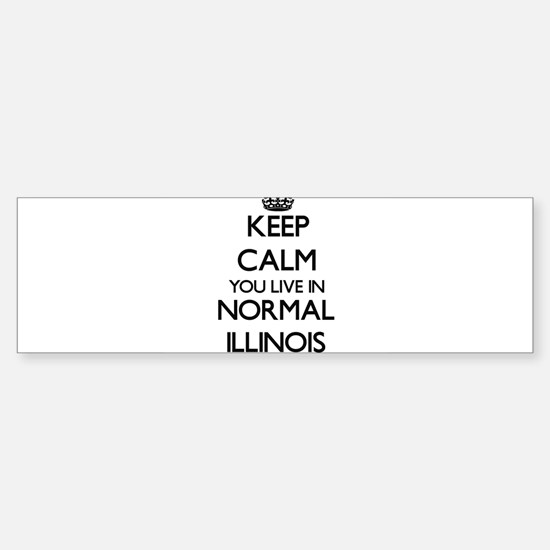 Keep calm you live in Normal Illino Bumper Bumper Bumper Sticker
