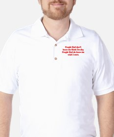 people who don't know me... T-Shirt