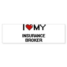 I love my Insurance Broker Bumper Bumper Sticker