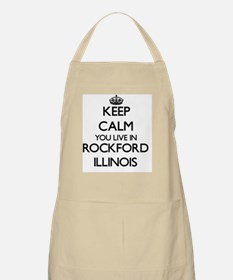 Keep calm you live in Rockford Illinois Apron