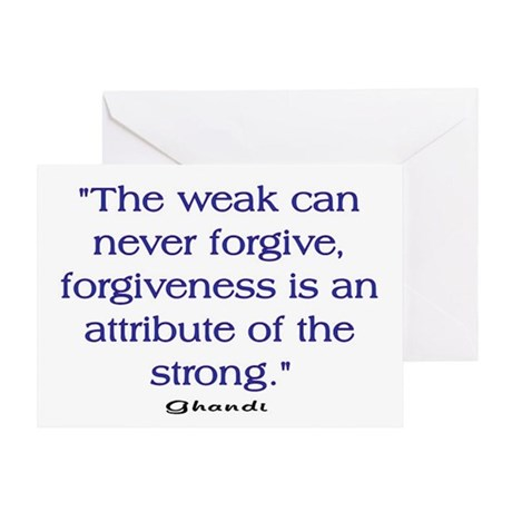 THE WEAK CONNOT FORGIVE Greeting Card