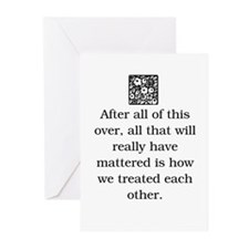 HOW WE TREAT EACH OTHER (ORIGINAL) Greeting Cards