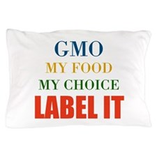 My Choice Pillow Case