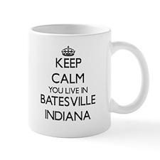 Keep calm you live in Batesville Indiana Mugs