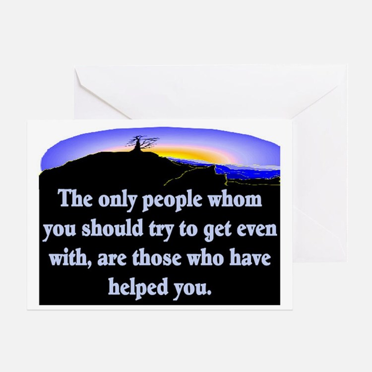 GET EVEN WITH KIND PEOPLE Greeting Card