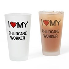 I love my Childcare Worker Drinking Glass