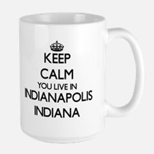 Keep calm you live in Indianapolis Indiana Mugs