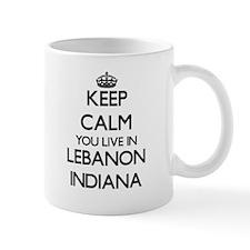 Keep calm you live in Lebanon Indiana Mugs