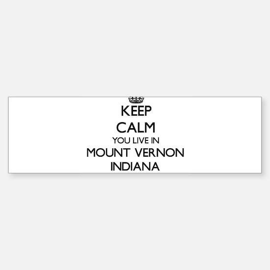 Keep calm you live in Mount Vernon Bumper Bumper Bumper Sticker
