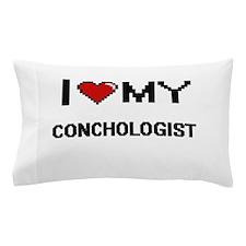 I love my Conchologist Pillow Case