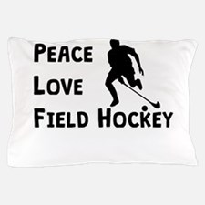 Peace Love Field Hockey Pillow Case