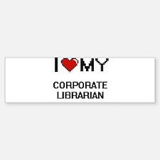 I love my Corporate Librarian Bumper Bumper Bumper Sticker