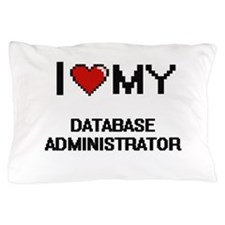 I love my Database Administrator Pillow Case