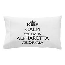 Keep calm you live in Alpharetta Georg Pillow Case