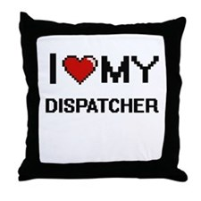 I love my Dispatcher Throw Pillow