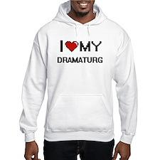 I love my Dramaturg Hoodie