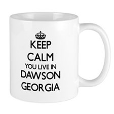 Keep calm you live in Dawson Georgia Mugs