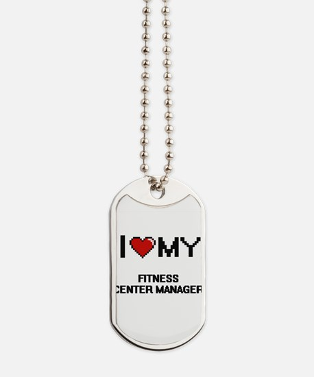 I love my Fitness Center Manager Dog Tags