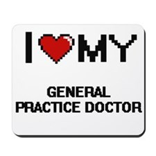I love my General Practice Doctor Mousepad