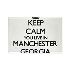 Keep calm you live in Manchester Georgia Magnets
