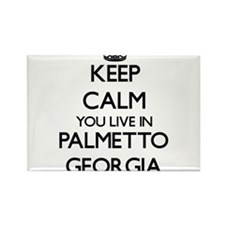 Keep calm you live in Palmetto Georgia Magnets