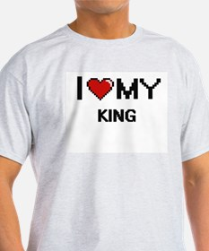 I love my King T-Shirt
