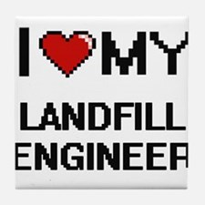 I love my Landfill Engineer Tile Coaster