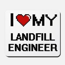 I love my Landfill Engineer Mousepad