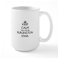 Keep calm you live in Burlington Iowa Mugs