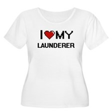 I love my Launderer Plus Size T-Shirt