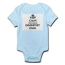 Keep calm you live in Davenport Iowa Body Suit