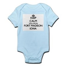Keep calm you live in Fort Madison Iowa Body Suit