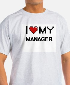 I love my Manager T-Shirt
