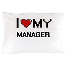 I love my Manager Pillow Case