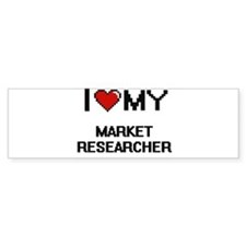 I love my Market Researcher Bumper Bumper Sticker