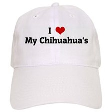 I Love My Chihuahua's Baseball Cap