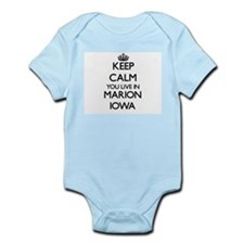 Keep calm you live in Marion Iowa Body Suit