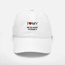 I love my Metalwork Designer Baseball Baseball Cap
