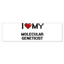 I love my Molecular Geneticist Bumper Bumper Sticker