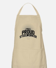 I'm a Proud Steelworker Apron