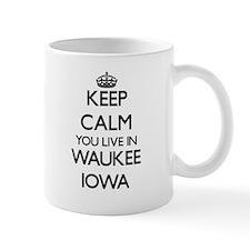 Keep calm you live in Waukee Iowa Mugs