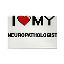 I love my Neuropathologist Magnets