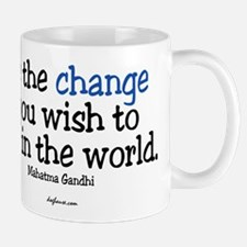 Cute Be the change you wish to see in the world Mug