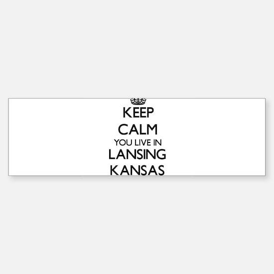 Keep calm you live in Lansing Kansa Bumper Bumper Bumper Sticker